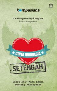 Cinta Indonesia Setengah  by  Kompasiana