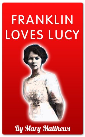 Franklin Loves Lucy  by  Mary Matthews