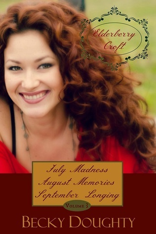 July Madness, August Memories, September Longing (Elderberry Croft, #3)  by  Becky Doughty