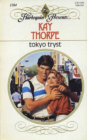 Tokyo Tryst  by  Kay Thorpe