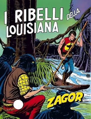 Zagor n. 102: I ribelli della Louisiana  by  Guido Nolitta