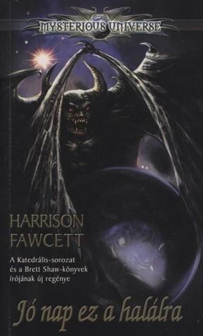 Jó nap ez a halálra  by  Harrison Fawcett
