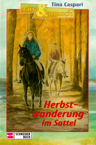 Herbstwanderung im Sattel (Jana & Janusch, #3) Tina Caspari