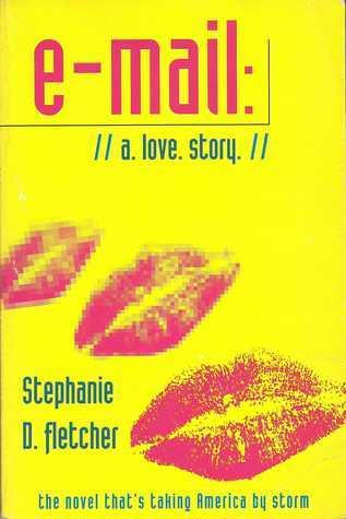 E-mail: //a.love.story//  by  Stephanie D. Fletcher