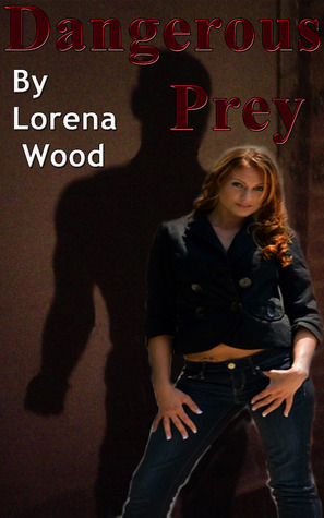 Dangerous Prey  by  Lorena Wood