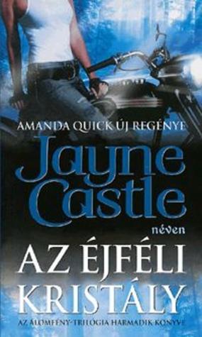 Az Éjféli Kristály (Arcane Társaság #9) (Álomfény-trilógia #3)  by  Jayne Castle