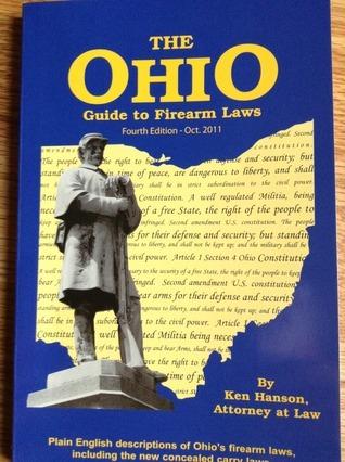 The ohio guide to firearm laws Ken Hanson