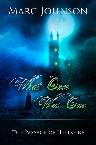 What Once Was One (The Passage of Hellsfire, #2) Marc   Johnson