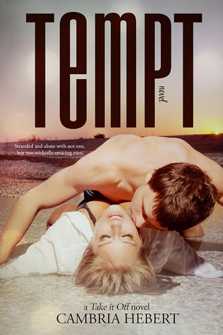 Tempt (Take It Off, #3) Cambria Hebert