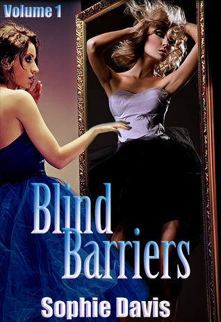 Blind Barriers (Blind Barriers Serials, #1)  by  Sophie  Davis