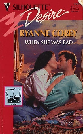 When She Was Bad (Silhouette Desire, No 950)  by  Ryanne Corey