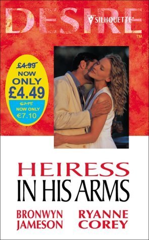 Heiress in His Arms (Desire 2-in-1, #18) Bronwyn Jameson