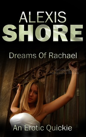 Dreams of Rachael Alexis Shore