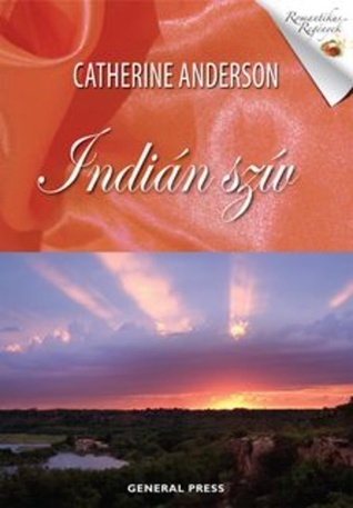 Indián szív (Comanche, #2)  by  Catherine Anderson