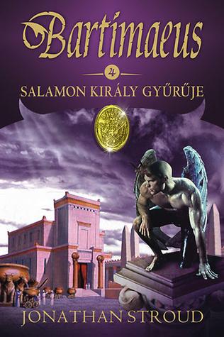 Salamon király gyűrűje (Bartimaeus-trilógia # 4)  by  Jonathan Stroud