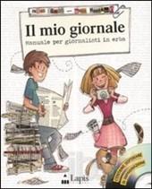 Il mio giornale. Manuale per giornalisti in erba. Con CD-ROM  by  Fabio Galati