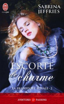 Escorte de charme (Fraternité royale, #2)  by  Sabrina Jeffries
