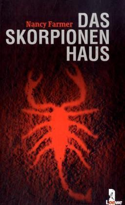 Das Skorpionenhaus (Matteo Alacrán #1)  by  Nancy Farmer