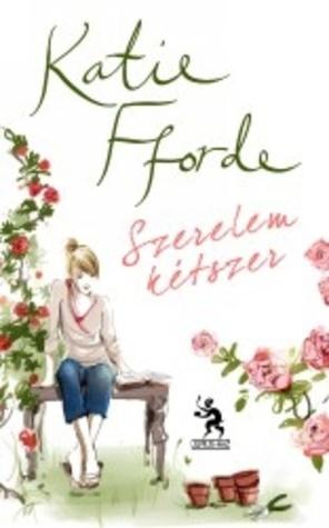 Szerelem kétszer  by  Katie Fforde