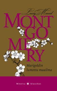 Marigoldin lumottu maailma  by  L.M. Montgomery