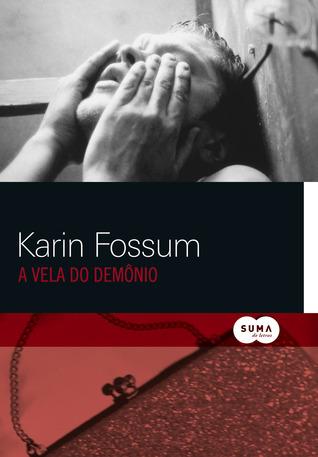A Vela do Demônio  by  Karin Fossum