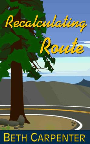 Recalculating Route Beth  Carpenter