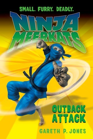 Ninja Meerkats (#8) Outback Attack  by  Gareth P. Jones