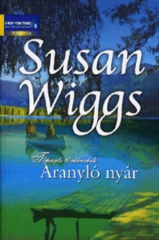 Aranyló nyár (Tóparti történetek #1)  by  Susan Wiggs