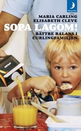 Sopa lagom : bättre balans i curlingfamiljen Maria Carling