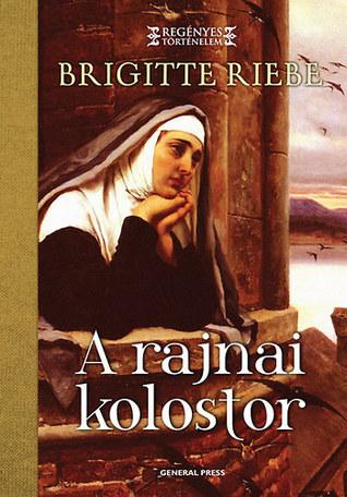 A rajnai kolostor  by  Brigitte Riebe