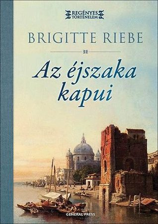 Az éjszaka kapui  by  Brigitte Riebe