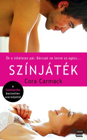 Színjáték (Szakítópróba, #2) Cora Carmack