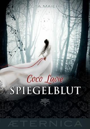 Coco Lavie - Spiegelblut  by  Uta Maier