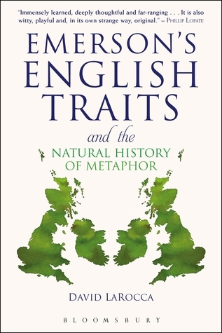 Emersons English Traits and the Natural History of Metaphor David LaRocca