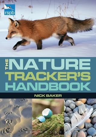RSPB Nature Trackers Handbook  by  Nick Baker