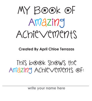 My Book of Amazing Achievements  by  April Chloe Terrazas