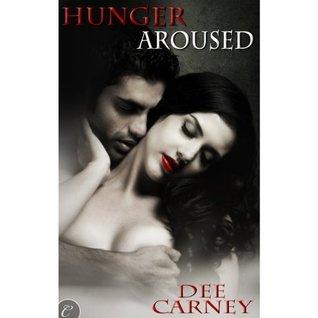 Hunger Aroused (Vampire Hunger #1)  by  Dee Carney