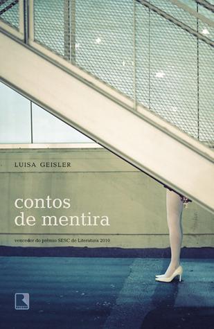 Contos de Mentira  by  Luisa Geisler