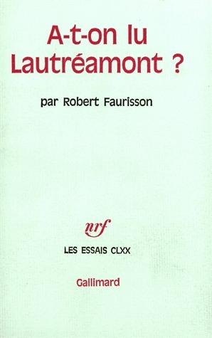 A-t-on Lu Lautreamont? Robert Faurisson