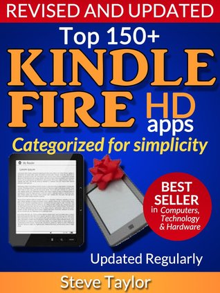 Top 150+ Kindle Fire HD Apps. Categorized for Simplicity Steve Taylor