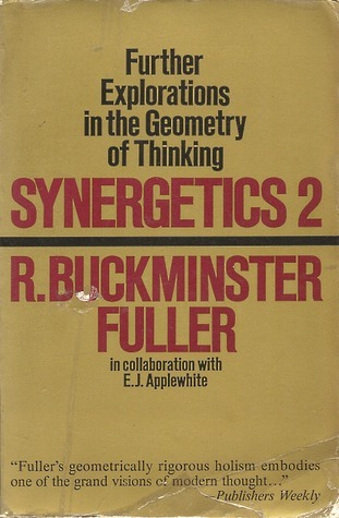 Synergetics 2: Explorations In The Geometry Of Thinking  by  R. Buckminster Fuller