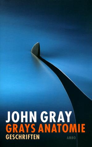 Grays Anatomie: Geschriften  by  John N. Gray