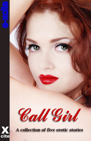 Call Girl: A Collection of Five Erotic Stories  by  Landon Dixon