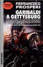 Garibaldi a Gettysburg Pier Francesco Prosperi