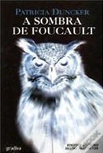 A Sombra de Foucault  by  Patricia Duncker