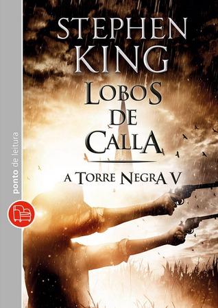 Lobos de Calla (The Dark Tower, #5)  by  Stephen King
