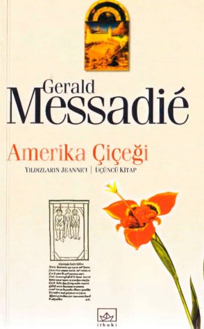 Amerika Çiçeği (Yıldızların Jeannei, #3 ) Gerald Messadié