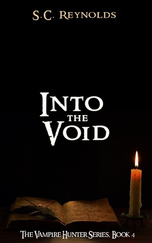 Into The Void (The Vampire Hunter, #4) S.C. Reynolds