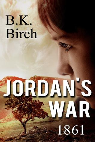 Jordans War 1861  by  B.K.  Birch