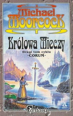 Królowa Mieczy (Corum, #2) Michael Moorcock